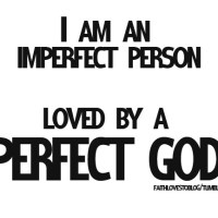 Jesus Christ Showed that Our Father Loves the Imperfect Me