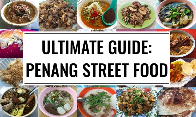 Ultimate Guide - Penang Street Food | Food For Thought