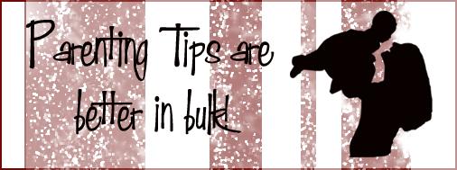 parenting tips are better in bulk