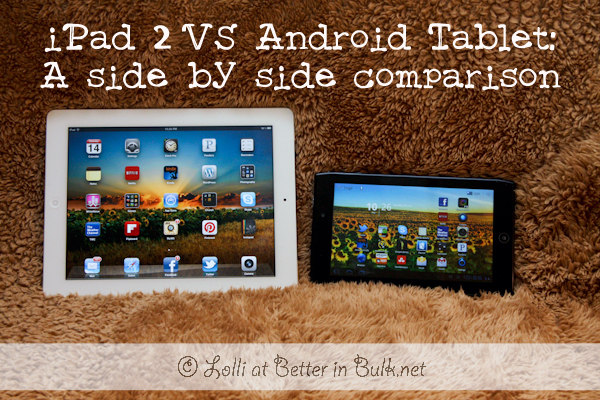 iPad Versus Android Tablet - A Side-by-Side Comparison
