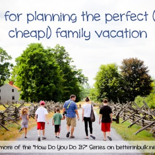 How To Plan the Best, Affordable Family Vacation