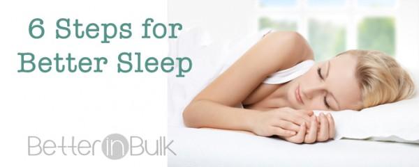 6 Critical Steps to Better Sleep