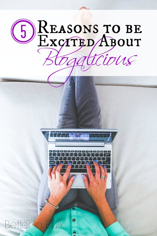 5 reasons to be excited about blogalicious