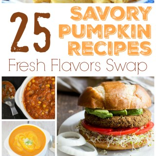 25 Savory Pumpkin Recipes - a Fresh Flavors Swap Round Up