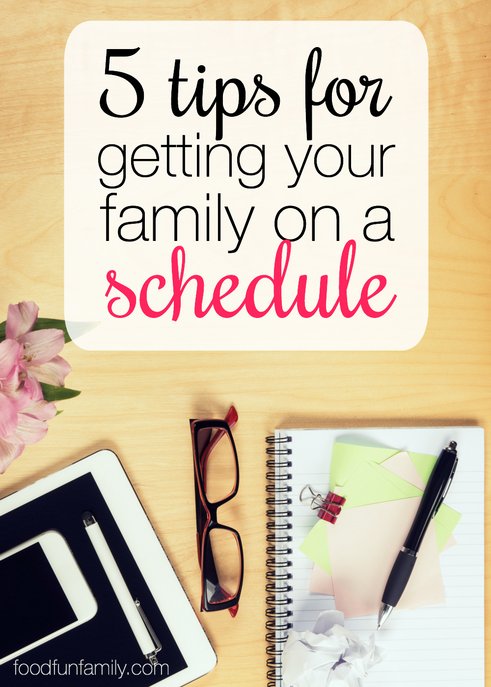 Do you feel like your family life is full of chaos? If parenting and organization don't seem to go together in your home, then you need to check out these 5 tips for getting your family on a schedule.