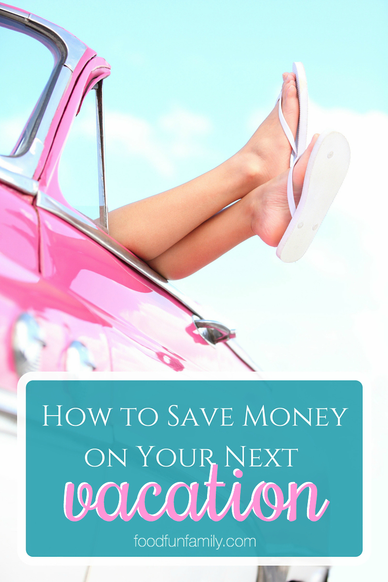 How to Save Money on Your Next Vacation so that you can enjoy your travel experiences with your family even more!