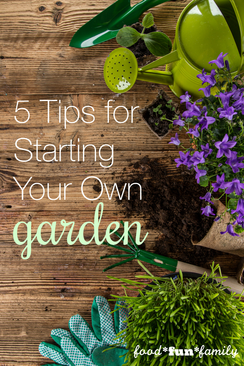 5 tips for starting your own garden - for gardening newbies who would like to try gardening as a new hobby