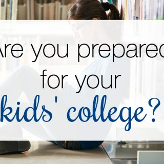 Are You Prepared for Your Kids' College?