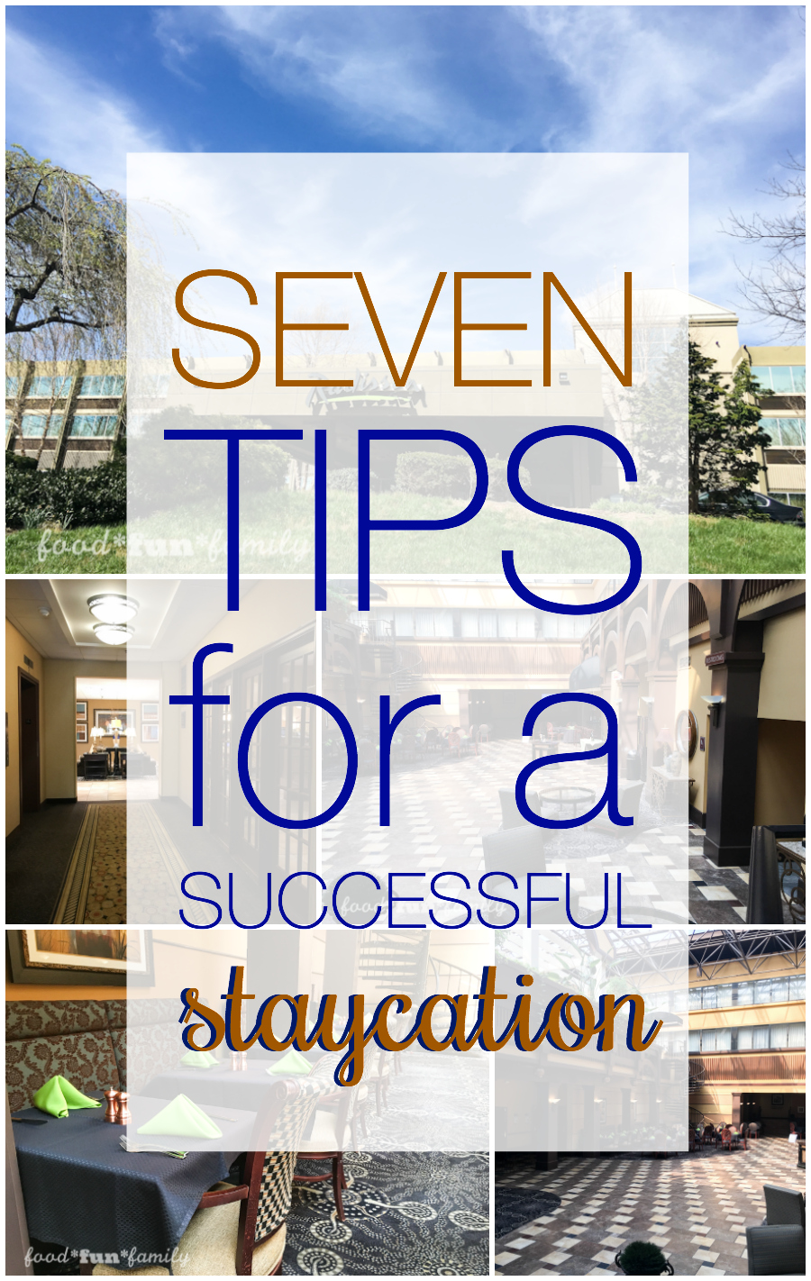 "7 tips for a successful staycation - how you can enjoy everything about a ""real"" vacation without spending as much money or time!"