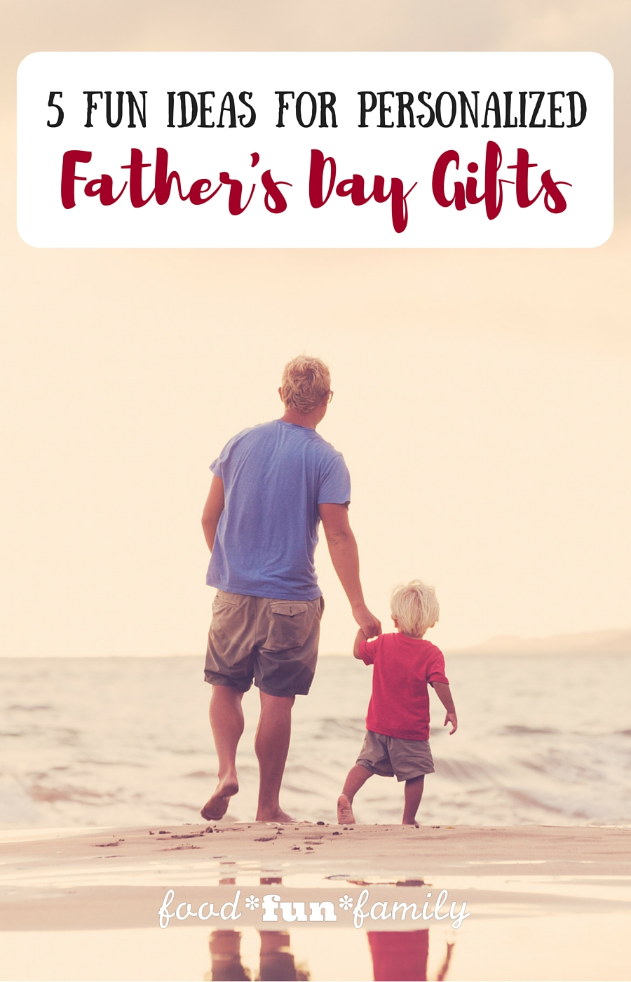 5 Fun Ideas for Personalized Father's Day Gifts