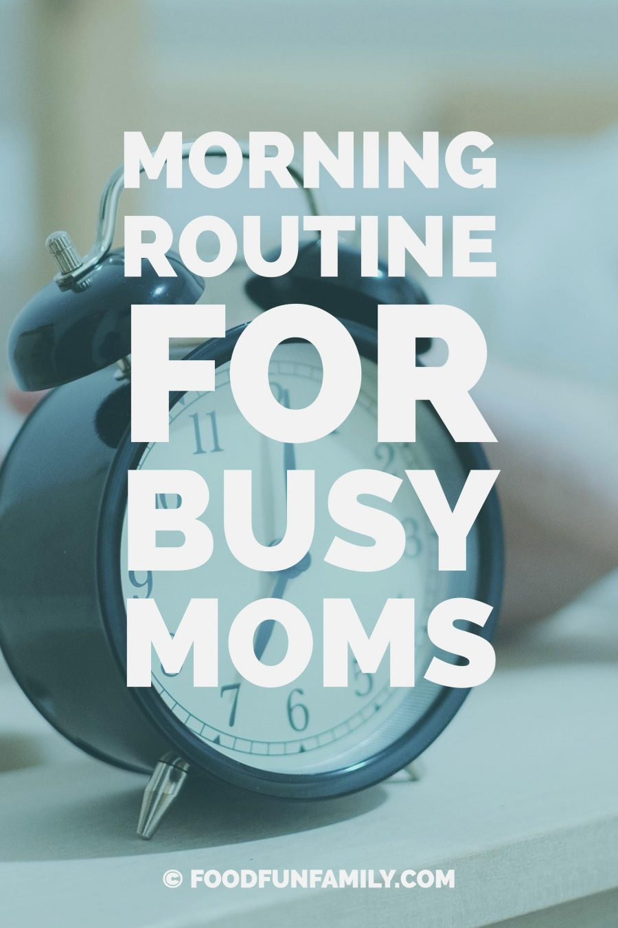 Morning Routine For Busy Moms: How to Start Your Day Off Right