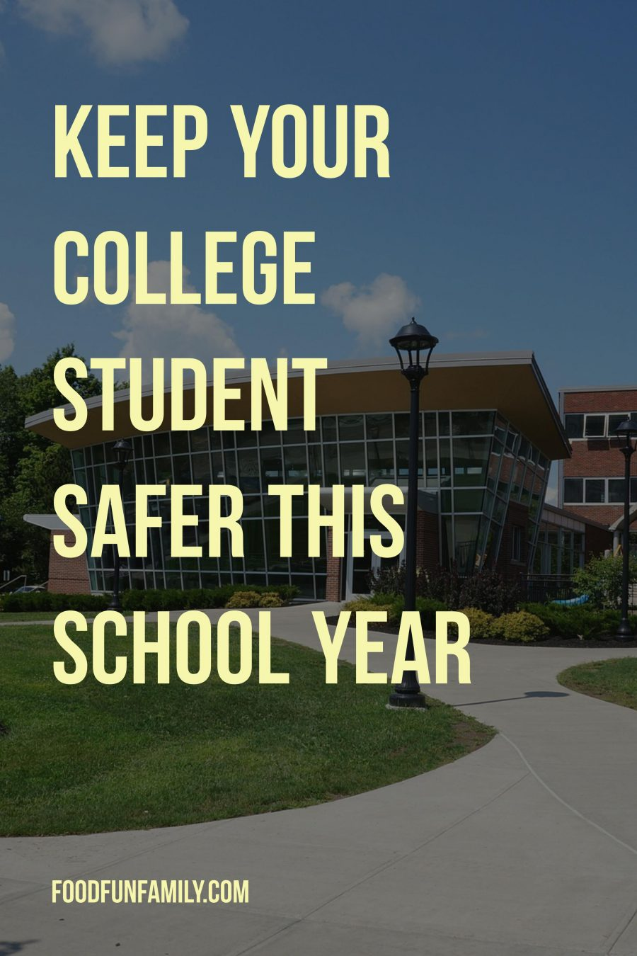 Keep your college student safer this school year