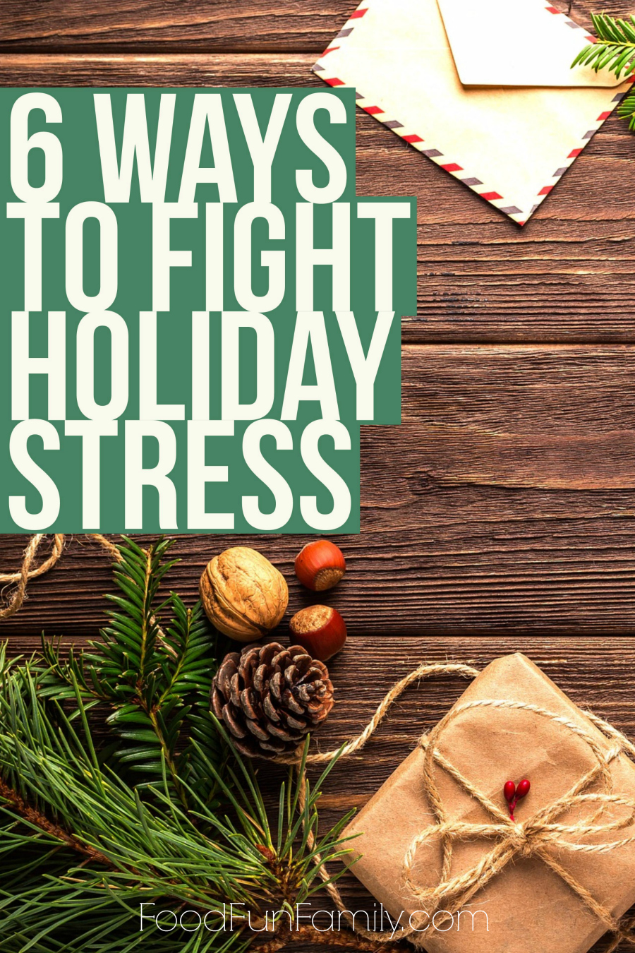 6 ways to fight holiday stress and start to enjoy the holiday season again