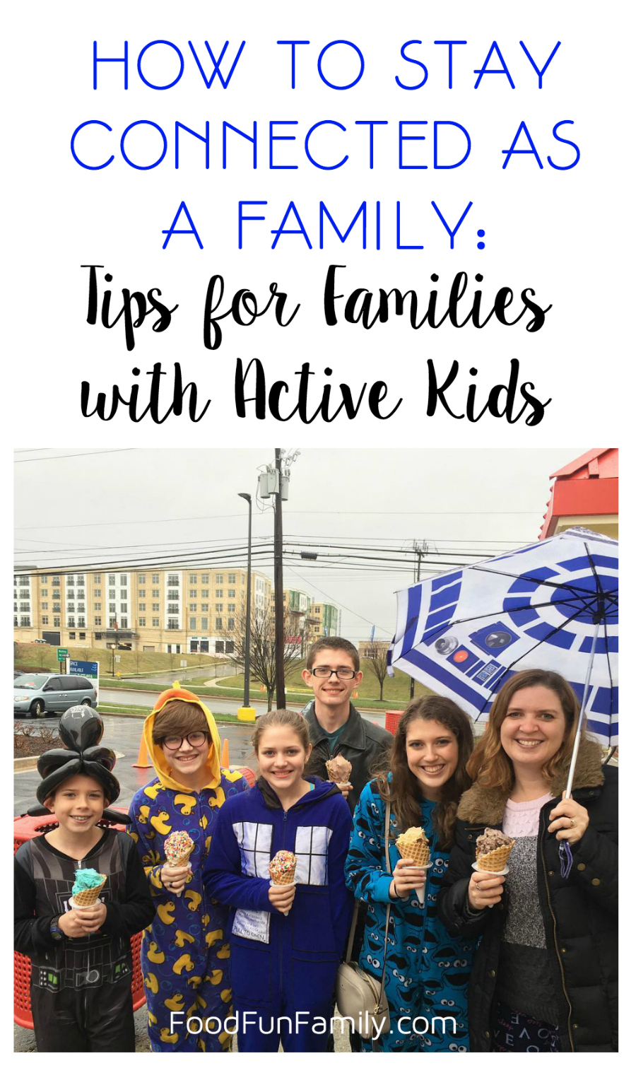 How to Stay Connected as a Family Tips for Families with Active Kids