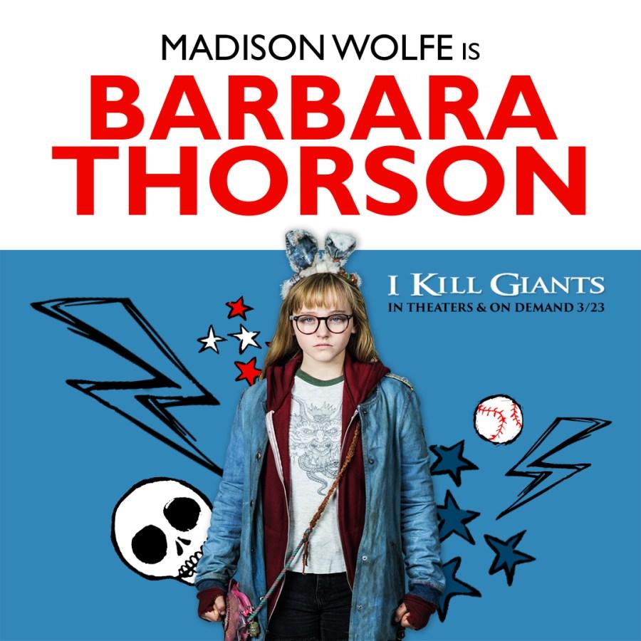 Madison Wolfe is Barbara Thorson in I Kill Giants