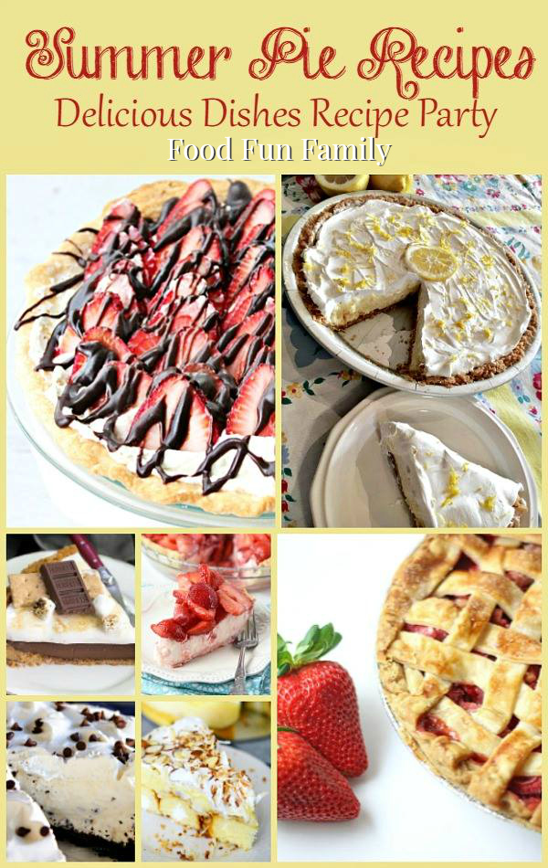 Summer Pie Recipes - a Delicious Dishes Recipe Party collection from Food Fun Family