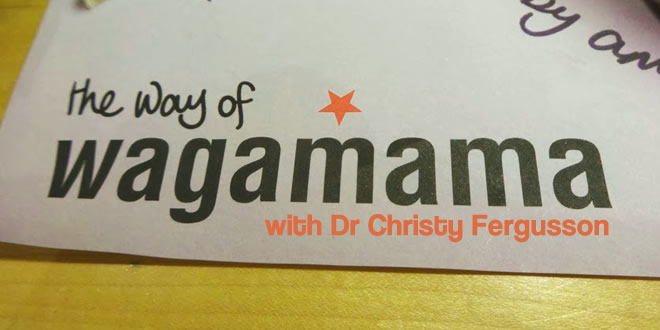 The Way Of Wagamama With Dr Christy Fergusson