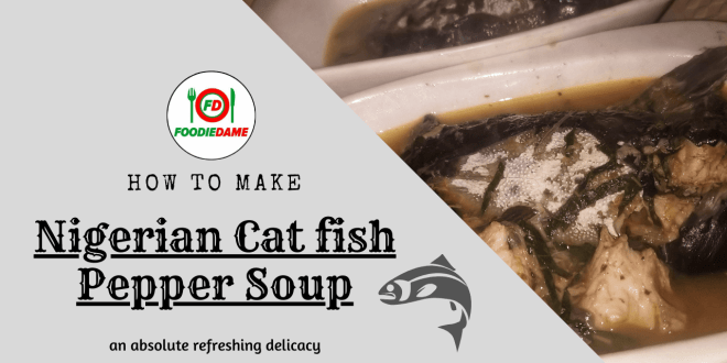 how to make Nigerian cat fish pepper soup