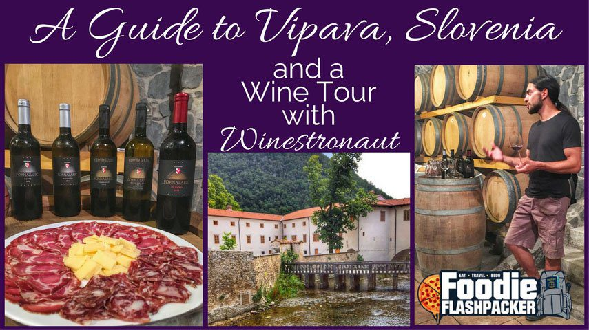 A Visit to Vipava – Slovenia's Wine Valley