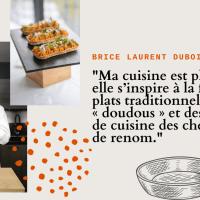 """#PORTRAIT de Brice Laurent Dubois : """"Ma cuisine est plurielle, elle s'inspire à la fois des plats traditionnels des « doudous » et des livres de cuisine des chefs de renom"""""""