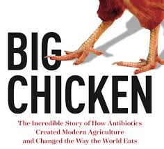 Big Chicken, How Antibiotics Created Modern Agriculture