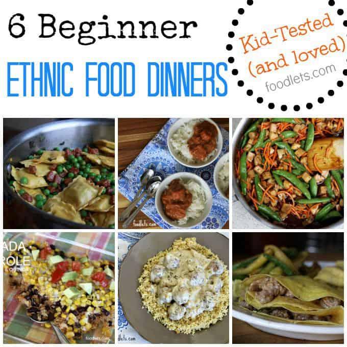 Beginner Ethnic Food 6 Kid Friendly Dinners Foodlets