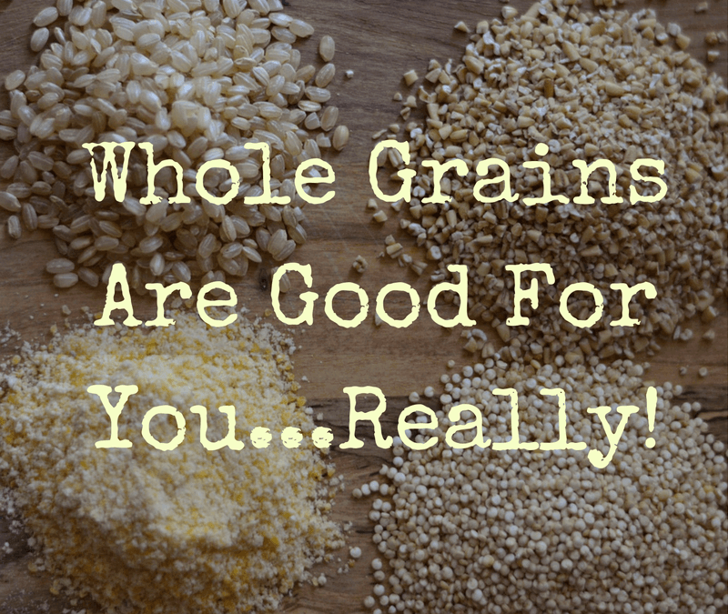 Whole Grains Are Good For You, Really!