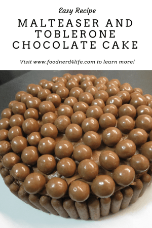 Malteaser and Toblerone Chocolate Cake