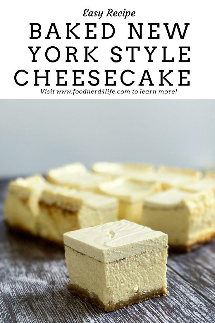 Baked New York Cheesecake Recipe Pin - www.foodnerd4life.com