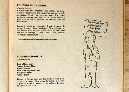 "A ""Pouding chômeur"" recipe from a cookbook published in Quebec in the 70s by a syndicalist organization. The province went through tough times in the 70s and this book was published to provide easy, low-cost recipe ideas to unemployed workers. The first recipe yields a double quantity and the asterisk says ""For families where lots of people are unemployed""."