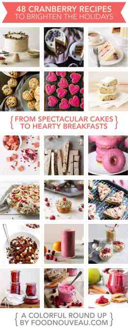 {Fresh & Seasonal} 48 Sweet Cranberry Recipes to Brighten Your Holiday Table, from Spectacular Cakes to Hearty Breakfasts