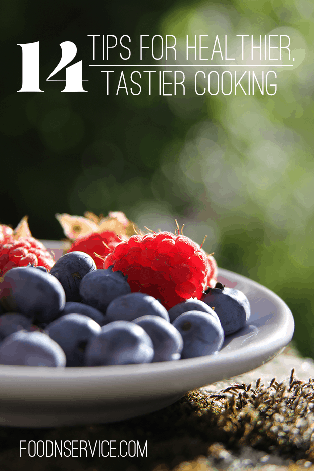 14 tips for healthier tastier cooking