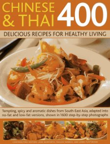 Chinese &Thai 400 Delicious Recipes for Healthy Living