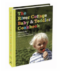 New River Cottage Baby & Toddler Cookbook