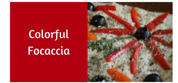 Colorful Focaccia