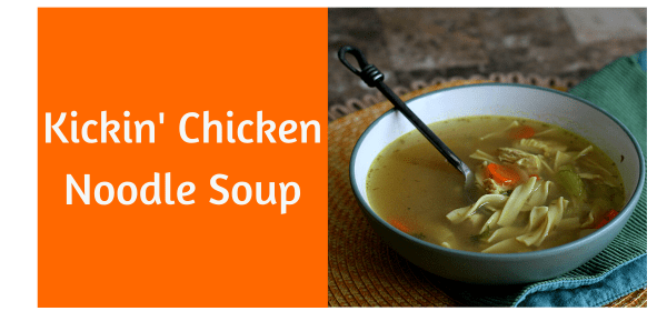 kickin chicken noodle soup