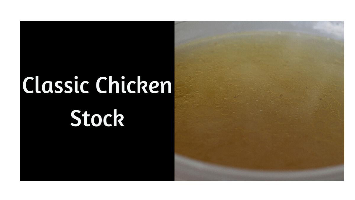 Classic Chicken Stock