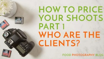 Food Photography Pricing Part 3 - Pricing For Small Clients