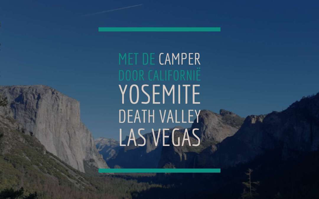 Met de Camper door Californië – Yosemite, Death Valley en Las Vegas