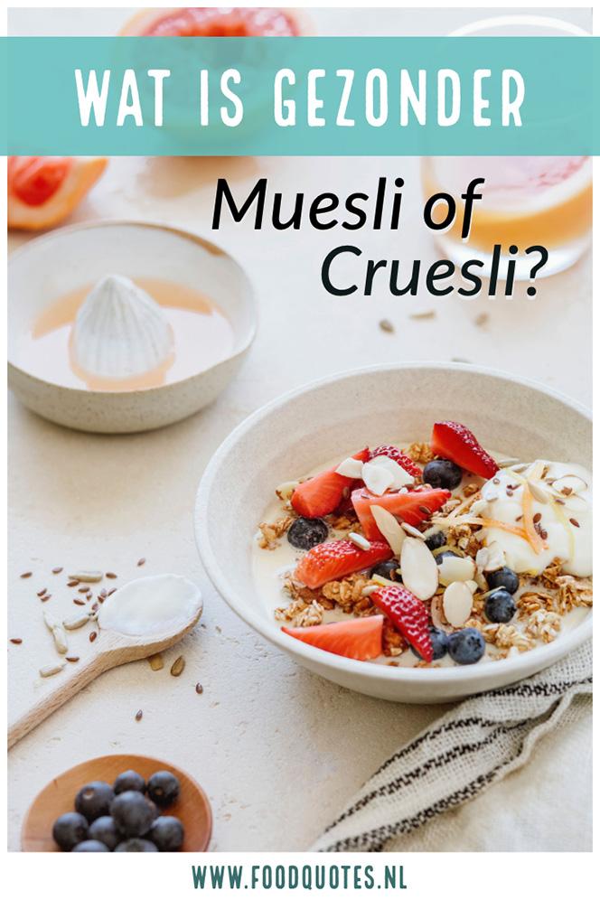 wat is gezonder muesli of cruesli
