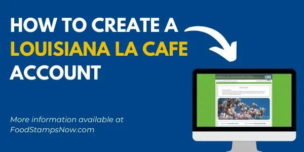 Create a Louisiana LA CAFE Account