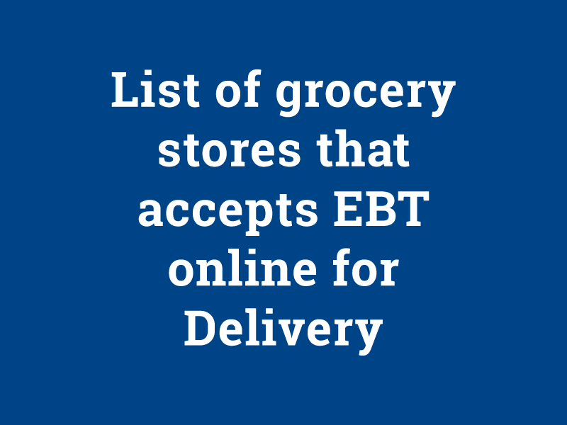 List of Grocery Stores That Accept EBT Online for Delivery - Food
