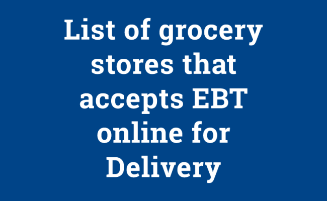 List Of Grocery Stores That Accept Ebt Online For Delivery