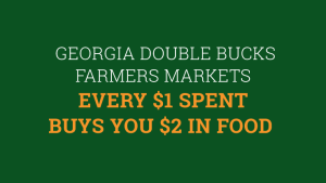 """""""Farmers Markets In Georgia that Double Your EBT Money"""""""