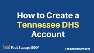 """How to Create a Tennessee DHS Account"""