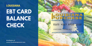 """Louisiana EBT Card Balance Check"""