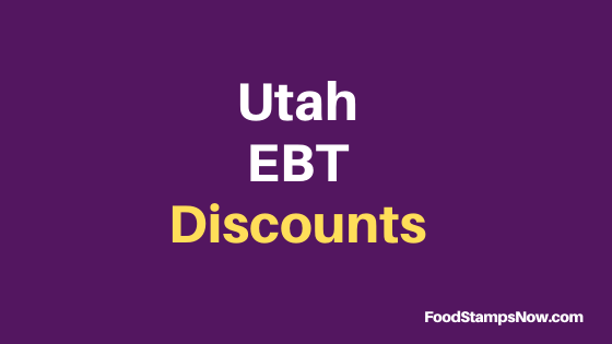 """Utah EBT Discounts and Perks"""