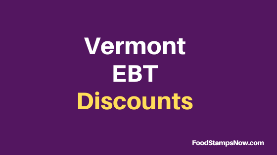 """Vermont EBT Discounts and Perks"""