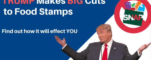TRUMP Makes Big Cuts to Food Stamps