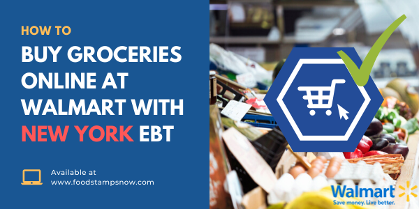 How to Buy Groceries Online at Walmart with New York EBT